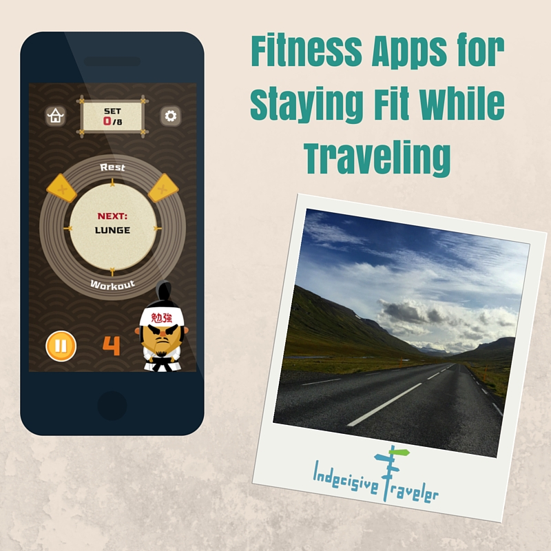 Fitness Apps for Staying Fit While Traveling