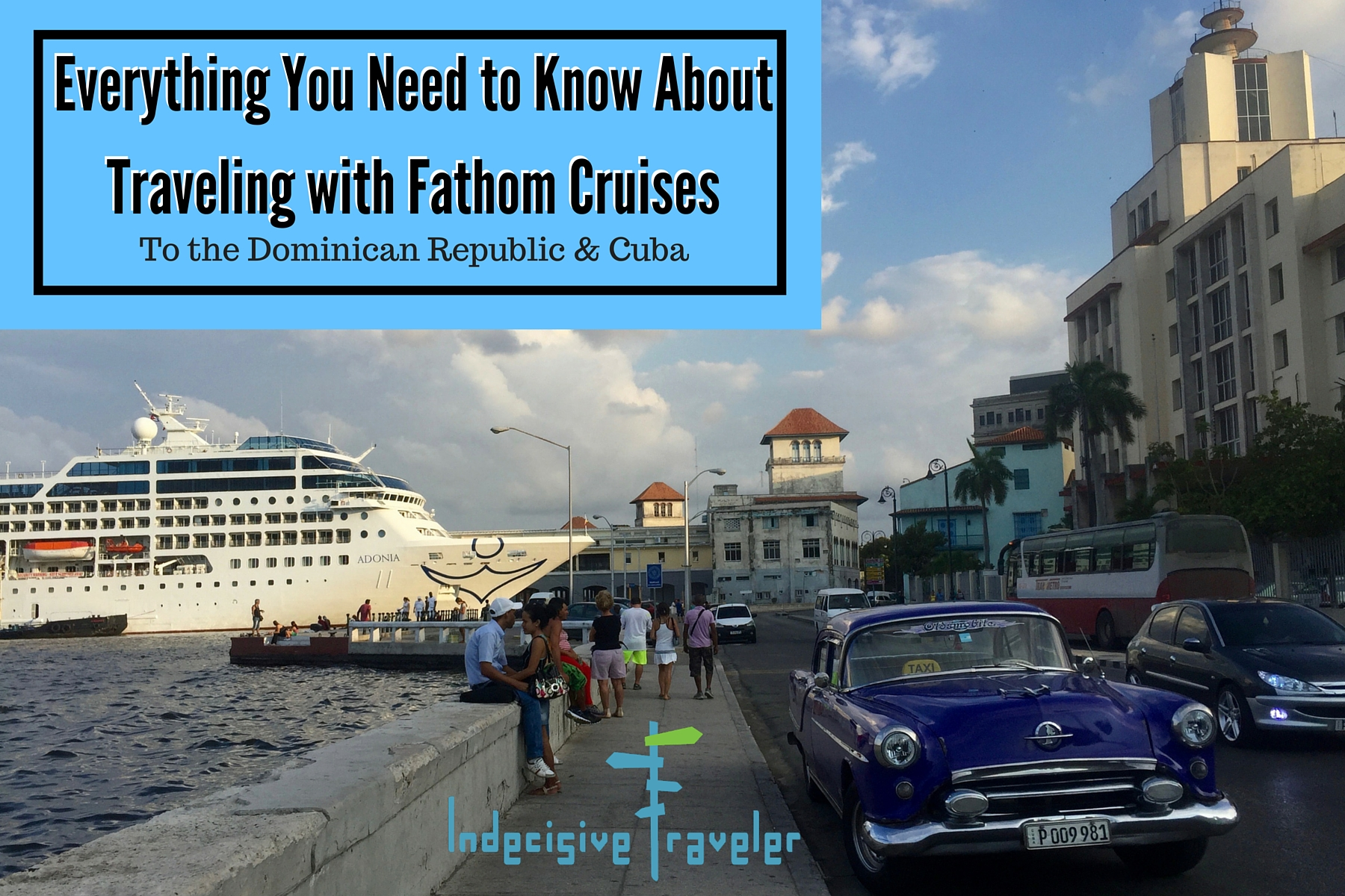 Everything you need to know about traveling with Fathom Cruises